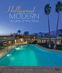 Hollywood Modern - Houses of the Stars: Design, Style, Glamour