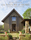 The Nature of Home - Creating Timeless Houses