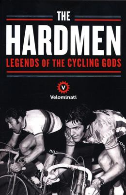 The Hardmen - Legends of the Cycling Gods