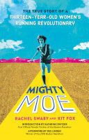 Mighty Moe - The Untold Story of a Thirteen-Year-Old Running Revolutionary