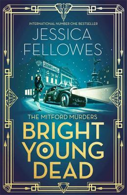 Bright Young Dead: Mitford Murders 2