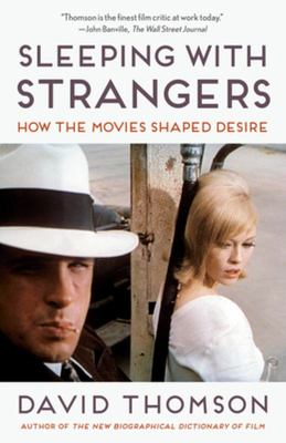 Sleeping with Strangers - How the Movies Shaped Desire