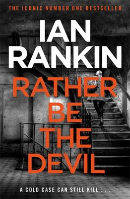 Rather Be the Devil (Rebus #21)