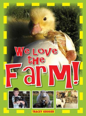 We Love the Farm!