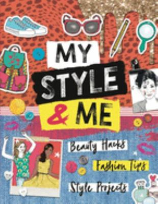 My Style and Me - Beauty Hacks, Fashion Tips, Style Projects