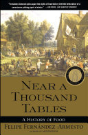 Near a Thousand Tables - A History of Food