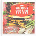 101 Vegetarian BBQ and Grill Recipes: Amazing Meat-Free recipes for Vegetarian and Vegan BBQ Food