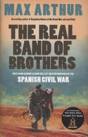 The Real Band of Brothers - First-Hand Accounts from the Last British Survivors of the Spanish Civil War