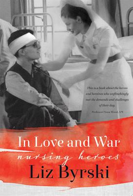 In Love and War: Nursing Heroes