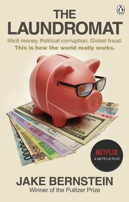 The Laundromat: Illicit Money Networks and the Global Elite