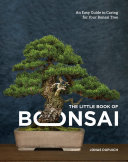 The Little Book of Bonsai - An Easy Guide to Caring for Your Bonsai Tree