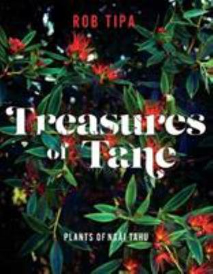 Treasures of Tāne: Plants of Ngāi Tahu
