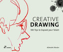 Creative Drawing - 100 Tips to Awaken Your Talent