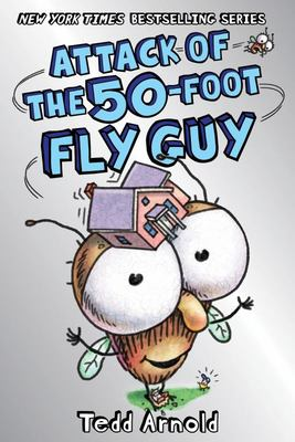 Attack of the 50-Foot Fly Guy! (#19 Fly Guy)