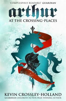 At the Crossing Places (Arthur #2)