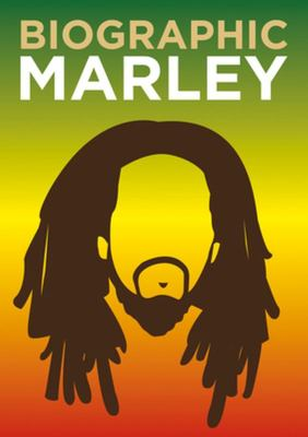 Biographic Marley  - Great Lives in Graphic Form