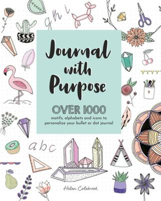 Journal with Purpose - Over 1000 Motifs, Alphabets and Icons to Personalize Your Bullet or Dot Journal
