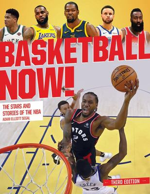 Basketball Now! Stars and the Stories of the NBA  (3rd ed)