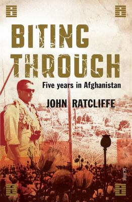 Biting Through: Fighting for Peace, Saving Lives, and Surviving Prison in Afghanistan