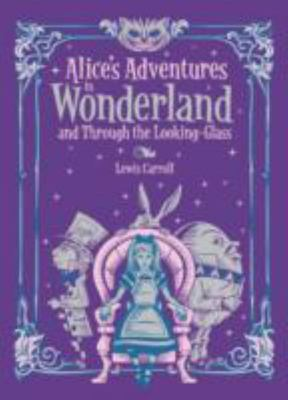 Alice's Adventures in Wonderland & Through the Looking Glass (Leather Bound)