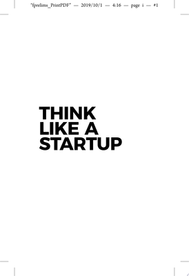 Think Like a Startup - Get Agile and Unleash Your Inner Entrepreneur