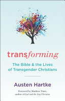 Transforming - The Bible and the Lives of Transgender Christians