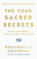 The Four Sacred Secrets - For Love and Prosperity, a Guide to Living in a Beautiful State