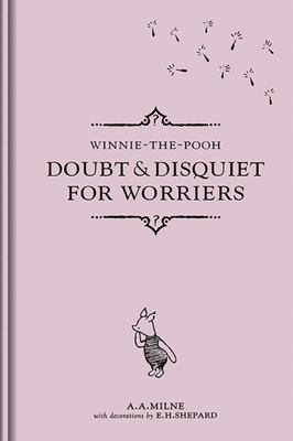 Doubt And Disquiet For Worriers - Winnie The Pooh