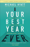 Your Best Year Ever - A 5-Step Plan for Achieving Your Most Important Goals (HB)