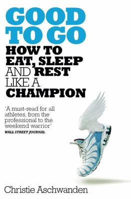 Good to Go - How to Eat, Sleep and Rest Like a Champion