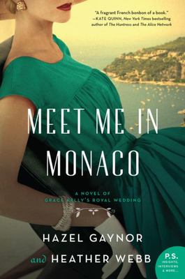 Meet Me in Monaco - A Novel