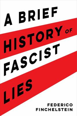 A Brief History of Fascist Lies