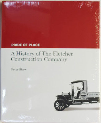 Pride of Place: A History of Fletcher Construction Company
