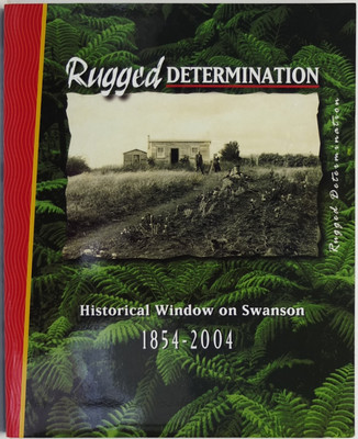 Rugged Determination: Historical Window on Swanson 1854 - 2004