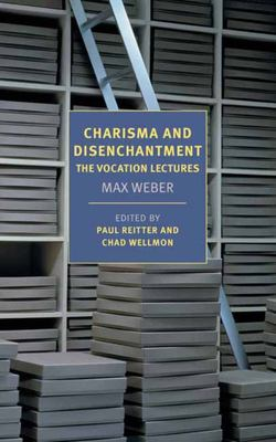 Charisma and Disenchantment: the Vocation Lectures