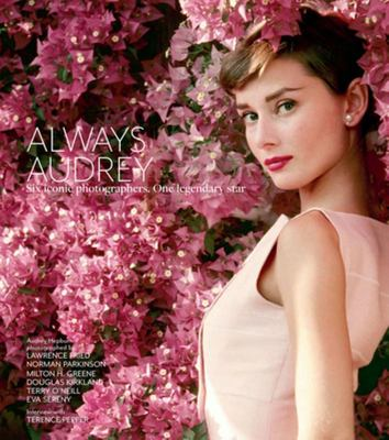 Always Audrey: Six Iconic Photographers. One Legendary Star (HB)