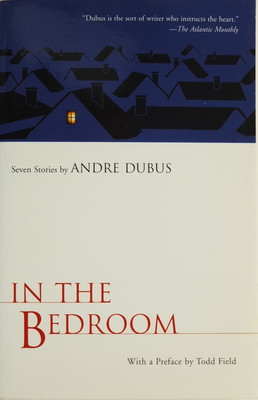 In the Bedroom - Seven Stories by Andre Dubus