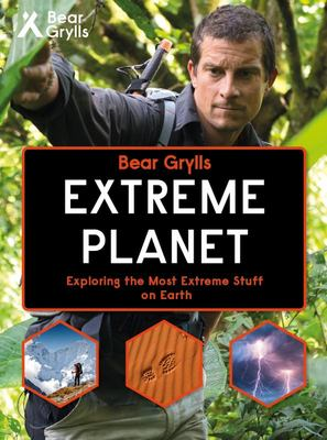 Extreme Planet: Exploring the Most Extreme Stuff on Earth