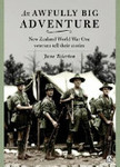 An Awfully Big Adventure: New Zealand World War One Veterans Tell Their Stories