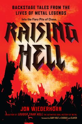 Raising Hell - Wild Tales from the Lives of Metal Legends