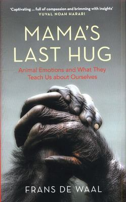 Mama's Last Hug: Animal Emotions and What they Teach Us