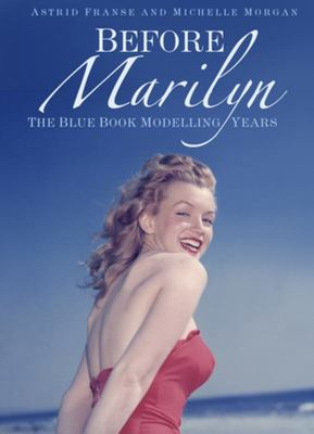 Before Marilyn - The Blue Book Modelling Years