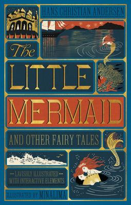 The Little Mermaid and Other Fairy Tales (Minalima Classics)