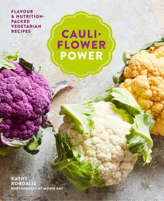 Cauliflower Power: Flavour and Nutrition-Packed Vegetarian Recipes