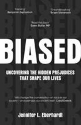 Biased: Uncovering the Hidden Prejudices That Change Our Lives