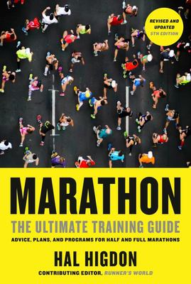 Marathon, Revised and Updated 5th Edition - The Ultimate Training Guide: Advice, Plans, and Programs for Half and Full Marat