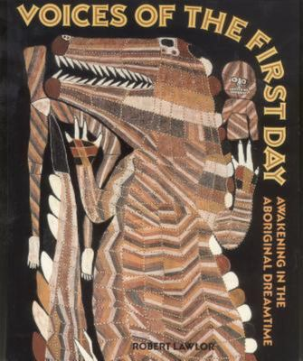 Voices of the First Day - Awakening in the Aboriginal Dreamtime