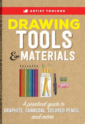 Drawing Tools and Materials - A Practical Guide to Pencil, Pastels, Crayons, Surfaces, and More