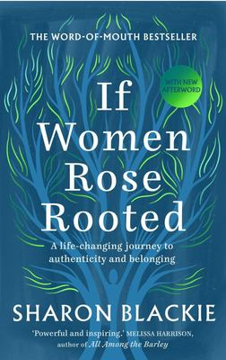 If Women Rose Rooted - A Journey to Authenticity and Belonging