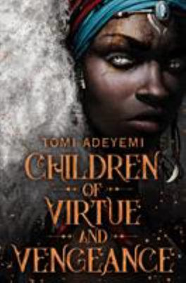 Children of Virtue and Vengeance (#2 Legacy of Orisha)